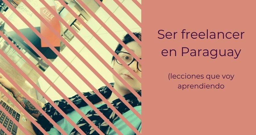 Ser freelancer en Paraguay