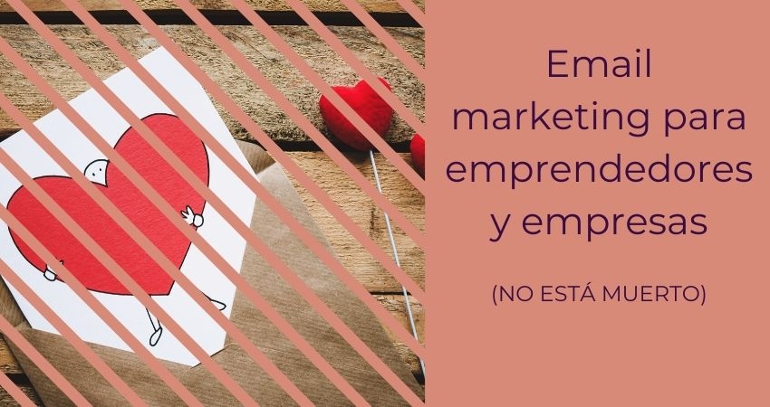 Email marketing para empresas y emprendedores