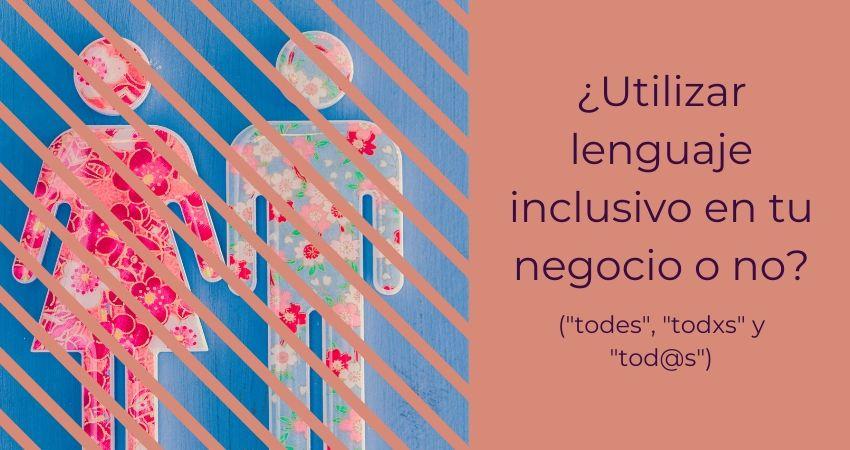 Lenguaje inclusivo para negocios y empresas