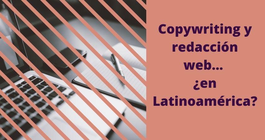 Copywriting y redacción web en Latinoamérica