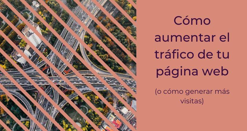 Cómo aumentar tráfico web