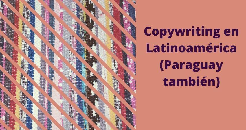 copywriting en latinoamérica y paraguay